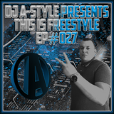 This Is Freestyle EP#027