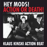 """Action or Death"" - 60,s mod & freakbeat Attack"" - Klaus Kinski action beat"