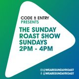 Code & Entry Presents - The Sunday Roast Show - 22nd September 2019