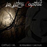LALETRACAPITAL PODCAST 138 - DE PENUMBRAS Y SABOTAJES (OMC RADIO)