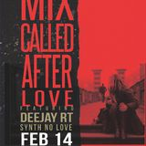Deejay RT@2014.02.14.Session Mix - Mix Called After Love (Synth No Love Mix)