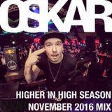 Higher In High Season November 2016 Mix (OSKAR Live)