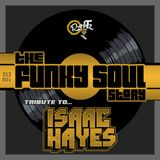 the Funky Soul story S13/E01 - TRIBUTE TO ISAAC HAYES (september 2018)