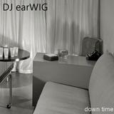 DJ earWIG - Down Time