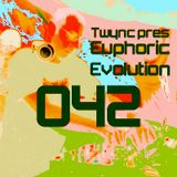 Twync presents Euphoric Evolution 042