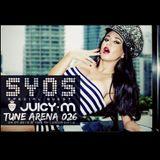 SYOS - TUNE ARENA 026 (Special Guest - JUICY M)