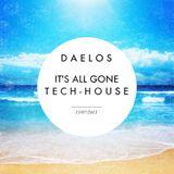 Daelos - It's All Gone Tech House