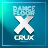 CruX press. Dancefloor X [Episode 5]