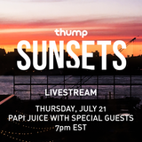 THUMP Sunsets - Papi Juice with special guests DJ Bebe, D0UZE, and Micah Domingo  (July 21, 2016)