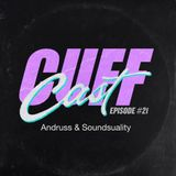 CUFF Cast 021 - Andruss & Soundsuality