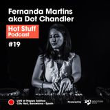 Hot Stuff 019 with Fernanda Martins aka Dot Chandler (Live at City Hall, Barcelona, Spain)