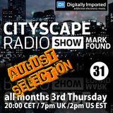 Mark Found - Cityscape Radio Show 031 - August 17th 2017