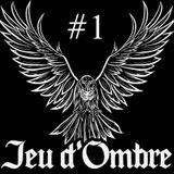 Jeu D'Ombre #1