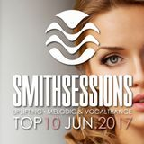 Mr. Smith - Smith Sessions TOP 10 (JUNE 2017)