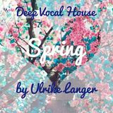 Deep Vocal House Spring by Ulrike Langer