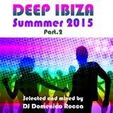 Domenico Rocca - Deep Ibiza Summer 2015 Part.2