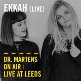 Ekkah (Live) | Dr. Martens On Air: Live at Leeds