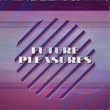 FUTURE PLEASURES III