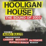 Audio Bullys ‎– Hooligan House - The Sound Of 2003 [2002]