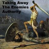 Taking Away The Enemies Authority