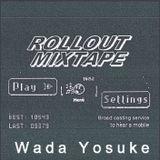 ROLLOUT MIXTAPE 003 / Wada Yosuke [ spotseek ]