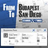 From Budapest to San Diego - Stawros & Toniva
