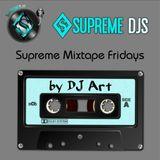 Supreme Mixtape Fridays Mix By DJ Art 03/12/16