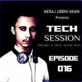 Meraj Uddin Khan Pres.. Tech Session 016 (January 2018)