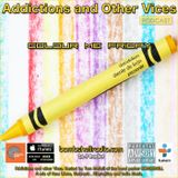 Addictions and Other Vices 381 - Colour Me Friday