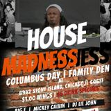 A Night @ the Family Den: House Music Madness-Columbus Day Edition - 14 Oct 2019