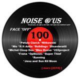 "Noise r'us # 100 ""face off"" (Mars 2016)"