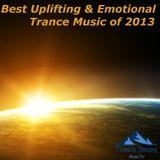 ★ Best Uplifting & Emotional Trance 2013 ★