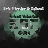 Podcast Wahnsinn #004 - Halbvoll & Eric Silvester (Eric Rhaun)