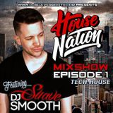 House Nation Mix Show Ep1