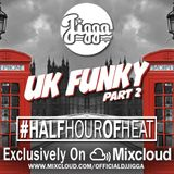 UK FUNKY PT2 #HALFHOUROFHEAT @OFFICIALDJJIGGA