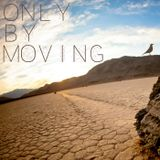Only By Moving by Amor