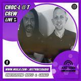 CHOC-L@T CREW JUST VIBES RADIO SHOW 6/10/2019