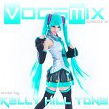 Kelly Hill Tone - ★ VOCAMIX ★ EP. 12 - April 2015