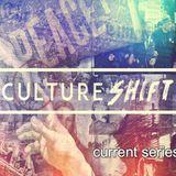 Culture Shift Part 1