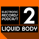 Electronic Records Podcast 2: Liquid Body