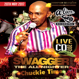 Swagger the All Nighter 20th may 2017 Disc 3  - Chuck Melody