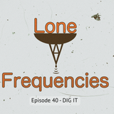 Lone Frequencies [dig it]