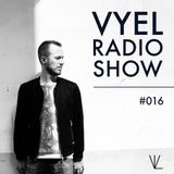 Vyel Radio Show #016 - Dance, Deep House & Progressive House DJ Mix