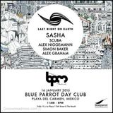 Sasha - Live @ Last Night On Earth  Blue Parrot (The BPM Festival 2015  Mexico) - 16-01-2015