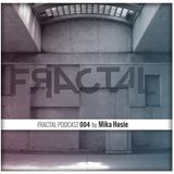 FRACTAL PODCAST 004 By Mika Hosie