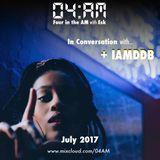 Four in the AM w/ Esk & IAMDDB - Show 004 (July 2017)