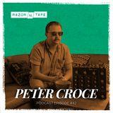 Razor-N-Tape Podcast - Episode 42: Peter Croce