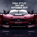 Pakai Stylez /  Trap mix / September  / 2014