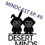 Desert Minds - Mindcast EP. #9