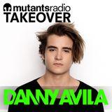 Mutants Radio Takeover with Danny Avila - Episode 170